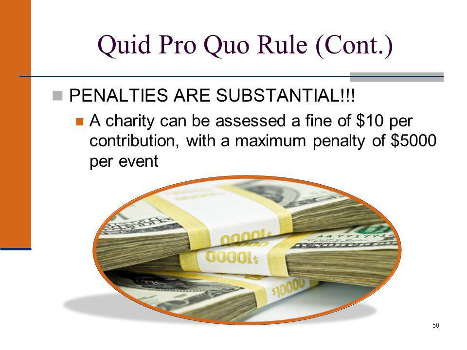 50 Quid Pro Quo Rule (Cont.) PENALTIES ARE SUBSTANTIAL!!.