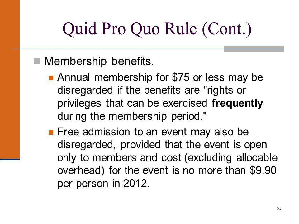 53 Quid Pro Quo Rule (Cont.) Membership benefits.