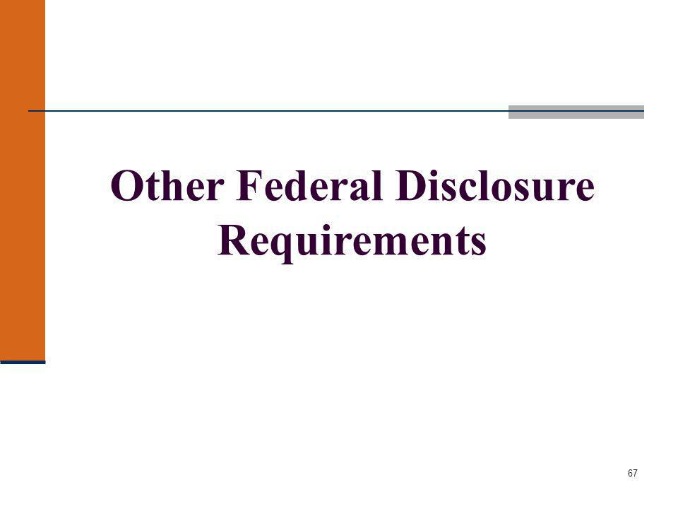 67 Other Federal Disclosure Requirements