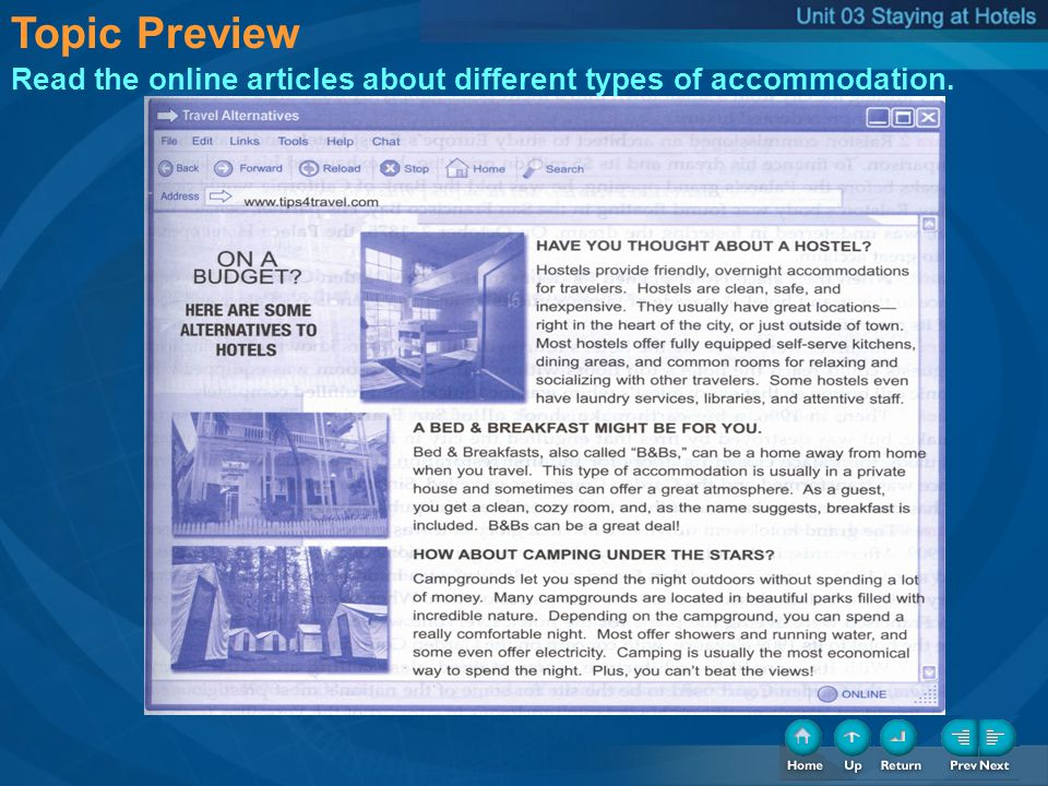 Topic Preview Read the online articles about different types of accommodation.