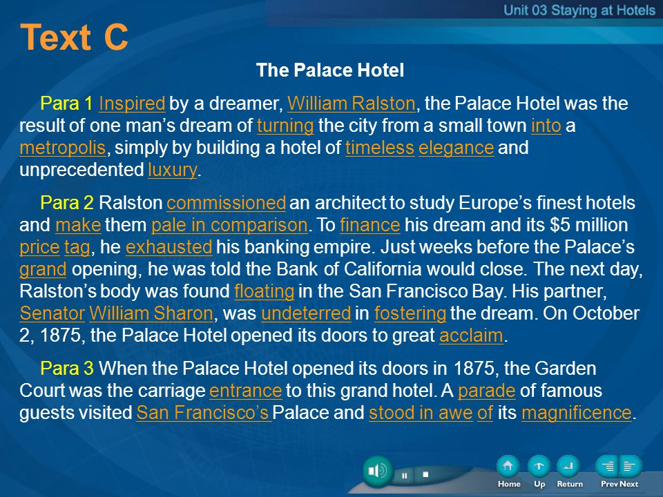 Text C The Palace Hotel Para 1 Inspired by a dreamer, William Ralston, the Palace Hotel was the result of one mans dream of turning the city from a sm
