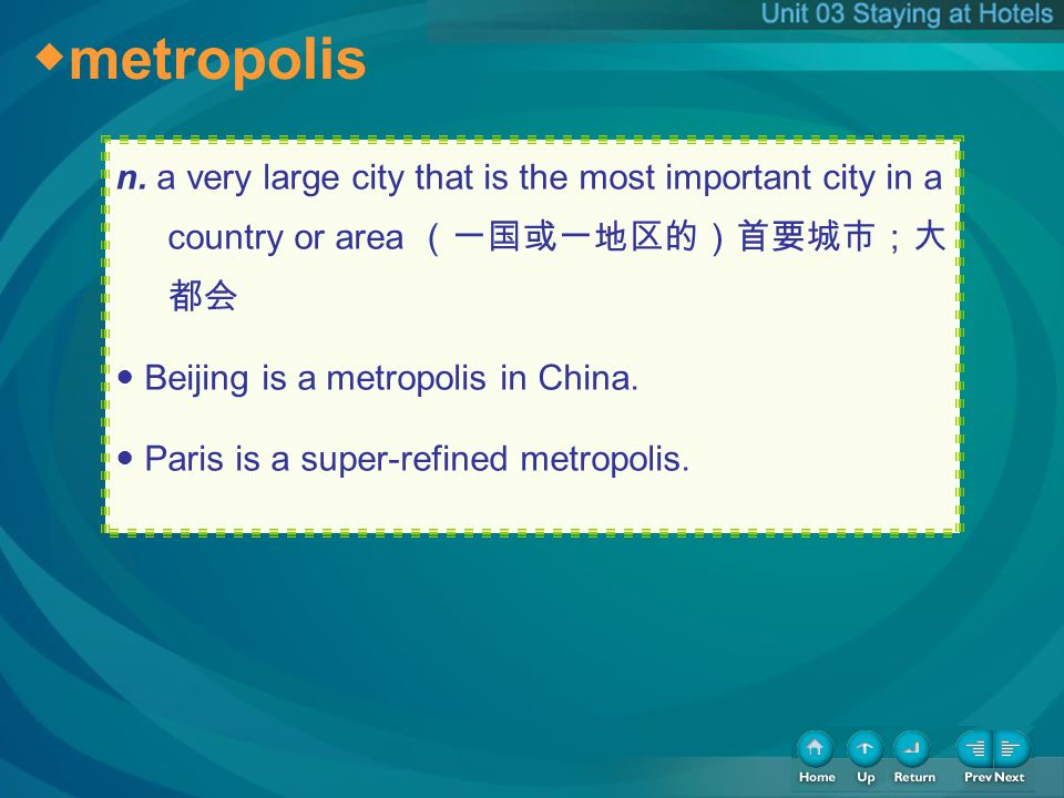 metropolis n. a very large city that is the most important city in a country or area Beijing is a metropolis in China. Paris is a super-refined metrop