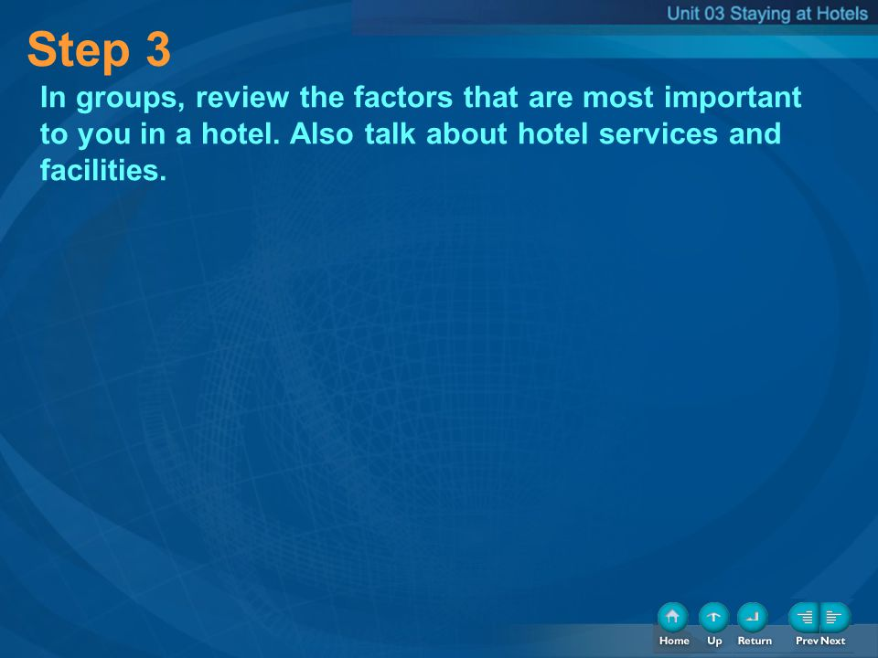 Step 3 In groups, review the factors that are most important to you in a hotel. Also talk about hotel services and facilities.