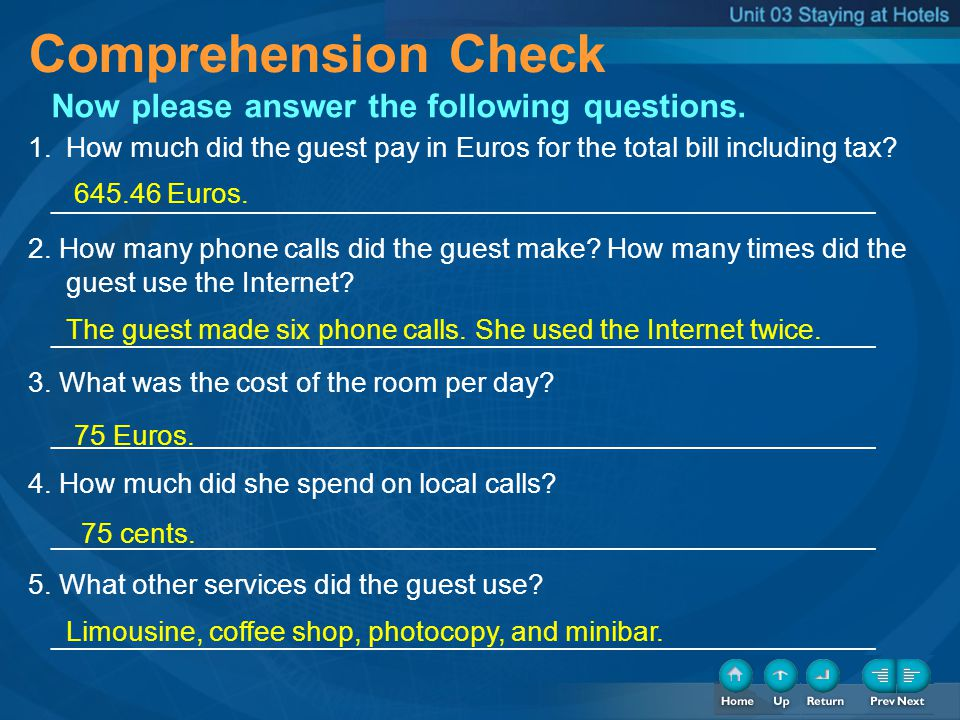 Comprehension Check Now please answer the following questions. 1.How much did the guest pay in Euros for the total bill including tax? _______________