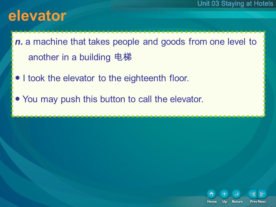 elevator n. a machine that takes people and goods from one level to another in a building I took the elevator to the eighteenth floor. You may push th