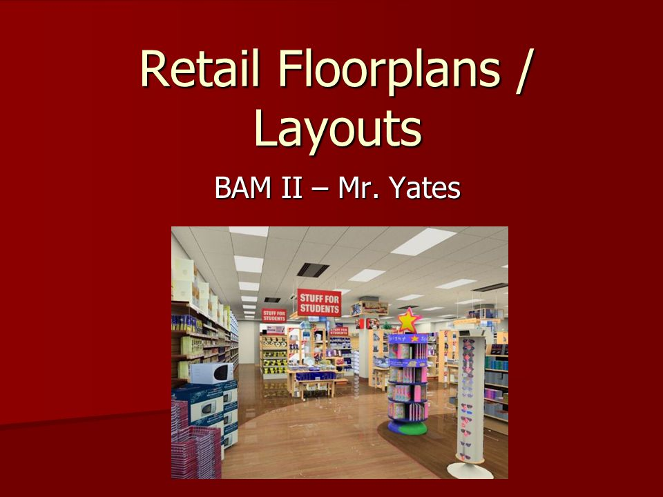 Retail Floorplans / Layouts BAM II – Mr. Yates