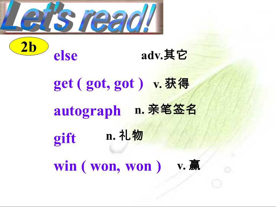 else get ( got, got ) autograph gift win ( won, won ) 2b adv. v. n. v.
