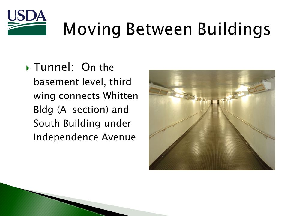 Tunnel: O n the basement level, third wing connects Whitten Bldg (A-section) and South Building under Independence Avenue
