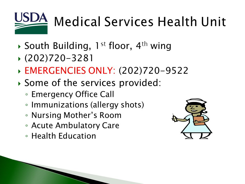 South Building, 1 st floor, 4 th wing (202)720-3281 EMERGENCIES ONLY: (202)720-9522 Some of the services provided: Emergency Office Call Immunizations
