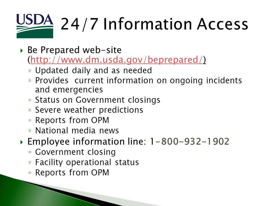 Be Prepared web-site (http://www.dm.usda.gov/beprepared/)http://www.dm.usda.gov/beprepared/ Updated daily and as needed Provides current information o