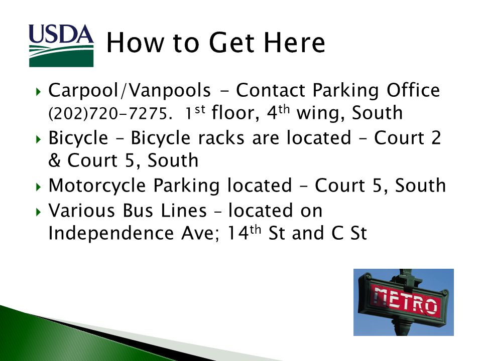 Carpool/Vanpools - Contact Parking Office (202)720-7275. 1 st floor, 4 th wing, South Bicycle – Bicycle racks are located – Court 2 & Court 5, South M