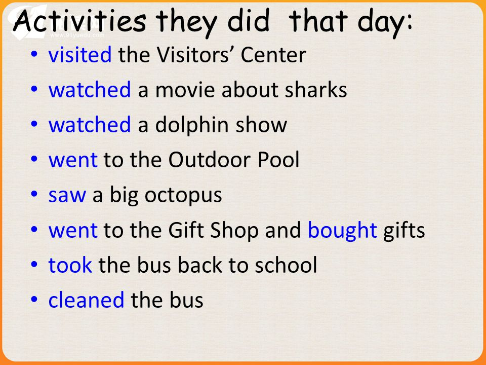 go, buy, visit, take, watch, clean, is, see After lunch, they ____ to the Gift Shop and _____ lots of gifts.