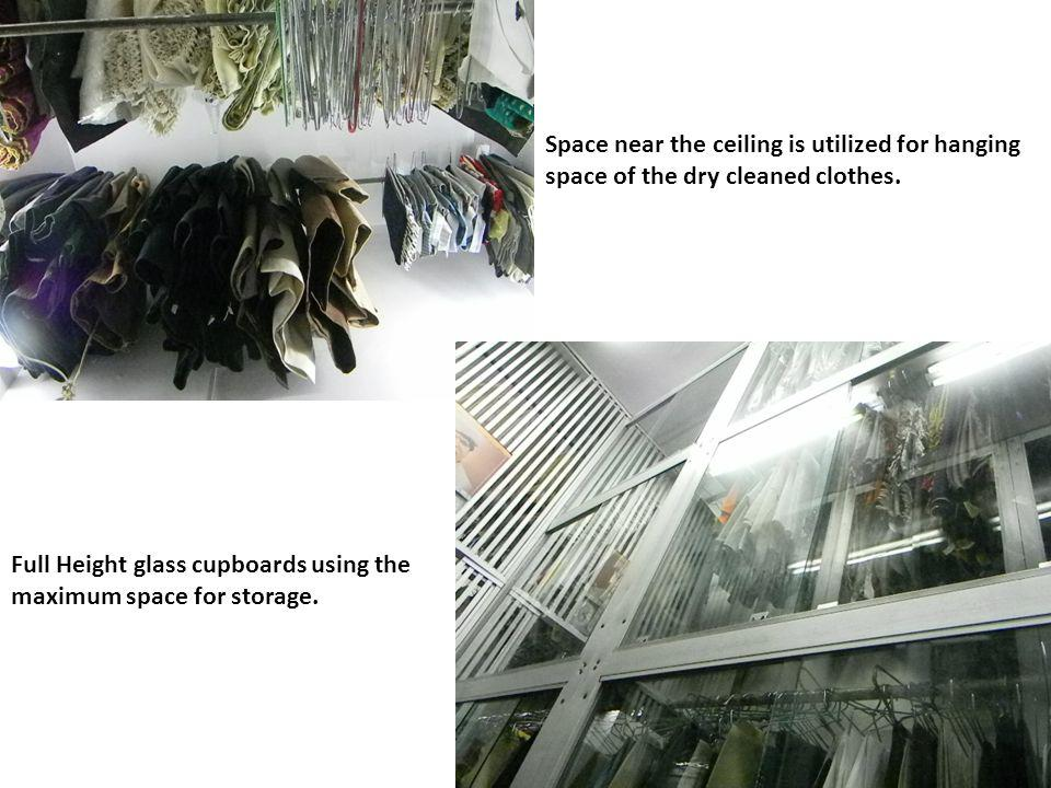 Space near the ceiling is utilized for hanging space of the dry cleaned clothes.