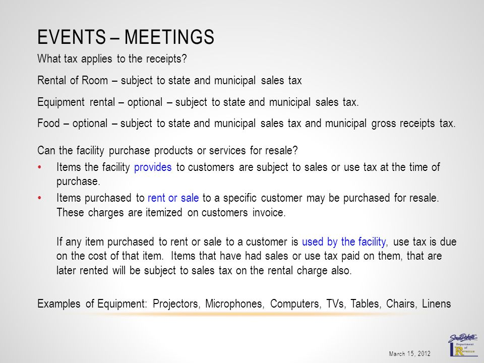 EVENTS – MEETINGS What tax applies to the receipts.