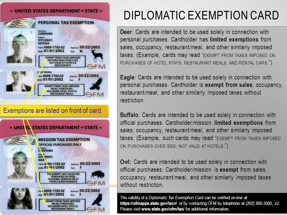 DIPLOMATIC EXEMPTION CARD March 15, 2012 Deer : Cards are intended to be used solely in connection with personal purchases. Cardholder has limited exe