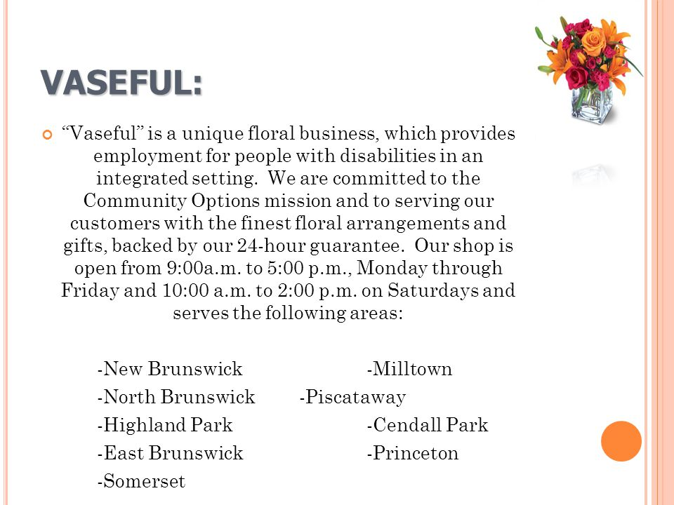 VASEFUL: Vaseful is a unique floral business, which provides employment for people with disabilities in an integrated setting.