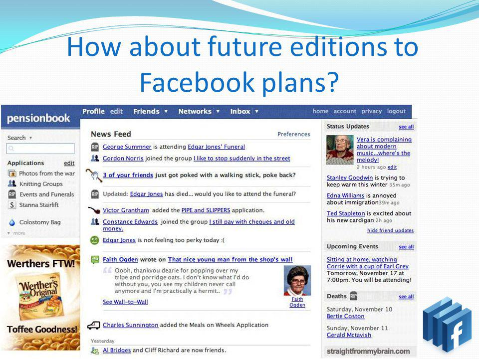 How about future editions to Facebook plans?