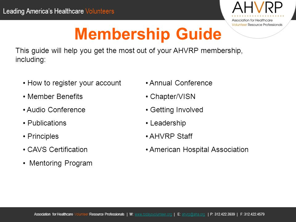 Leading Americas Healthcare Volunteers Association for Healthcare Volunteer Resource Professionals | W: www.todaysvolunteer.org | E: ahvrp@aha.org | P