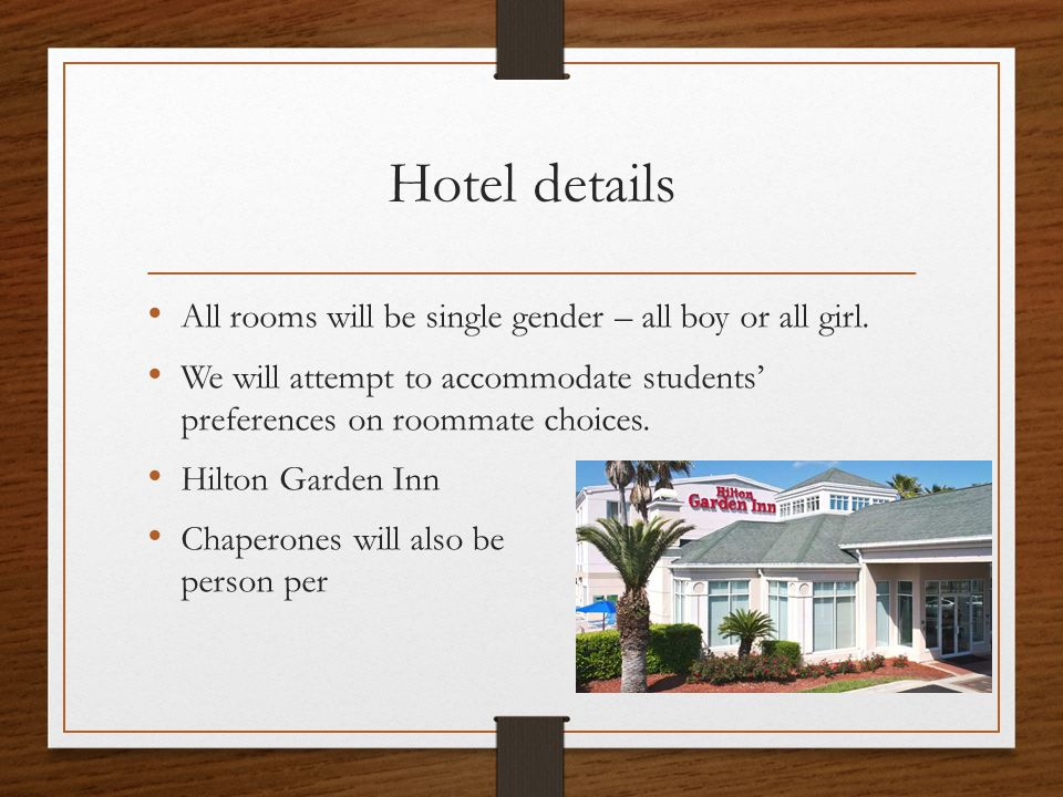 Hotel details All rooms will be single gender – all boy or all girl.