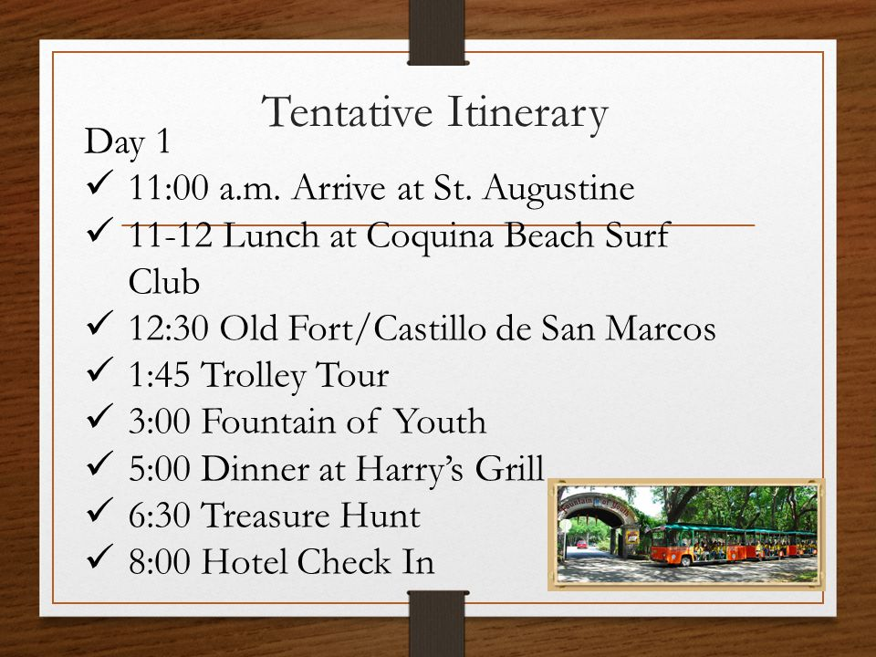 Tentative Itinerary Day 1 11:00 a.m. Arrive at St.