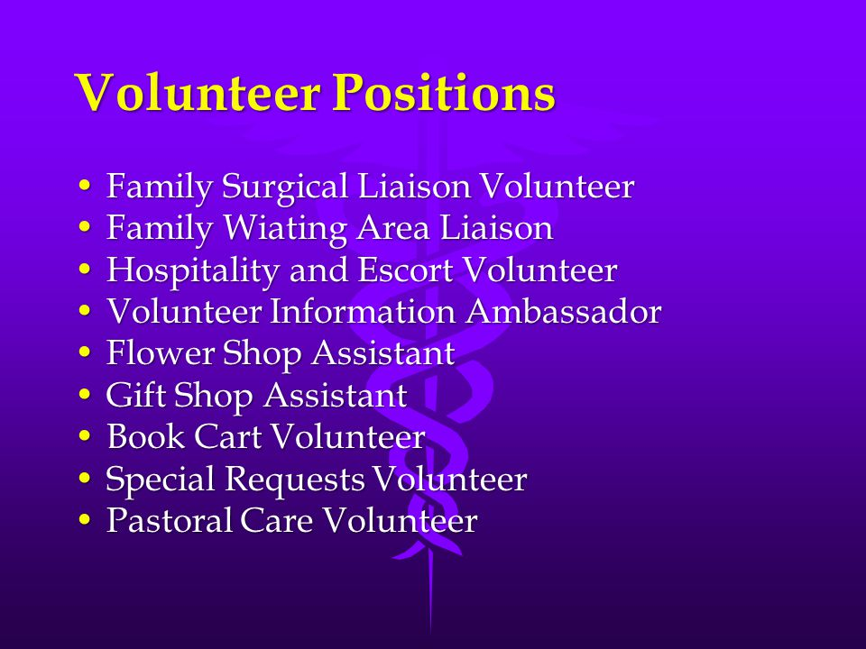 Volunteer Positions Family Surgical Liaison VolunteerFamily Surgical Liaison Volunteer Family Wiating Area LiaisonFamily Wiating Area Liaison Hospital