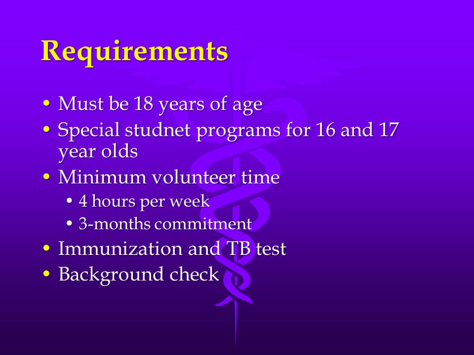 Requirements Must be 18 years of ageMust be 18 years of age Special studnet programs for 16 and 17 year oldsSpecial studnet programs for 16 and 17 yea