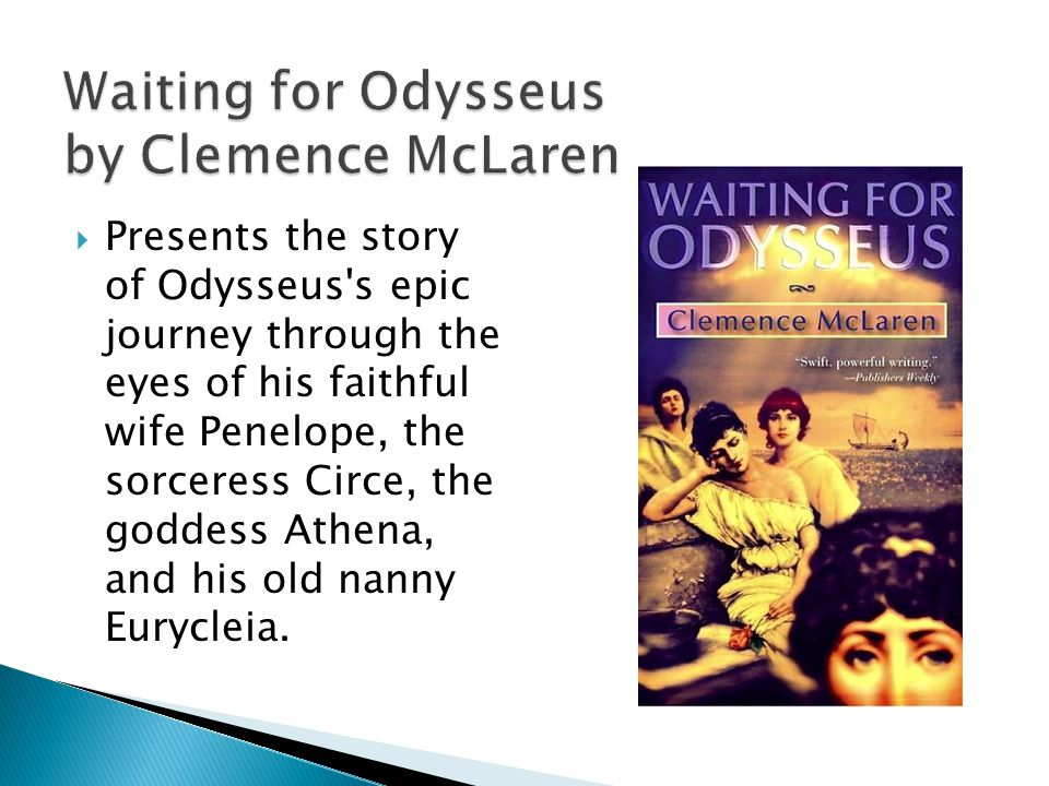Presents the story of Odysseus s epic journey through the eyes of his faithful wife Penelope, the sorceress Circe, the goddess Athena, and his old nanny Eurycleia.