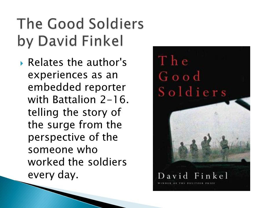 Relates the author s experiences as an embedded reporter with Battalion 2-16.