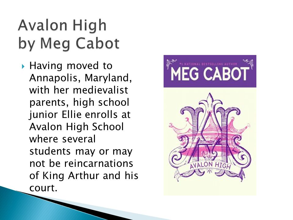 Having moved to Annapolis, Maryland, with her medievalist parents, high school junior Ellie enrolls at Avalon High School where several students may or may not be reincarnations of King Arthur and his court.