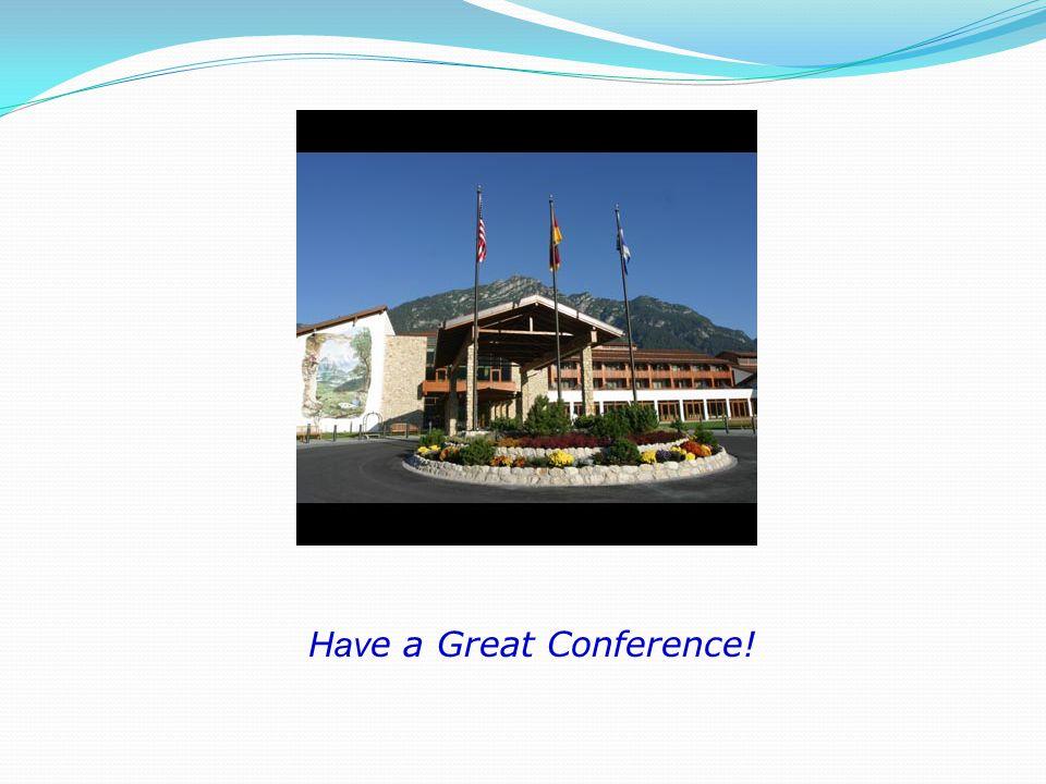 Hav e a Great Conference!