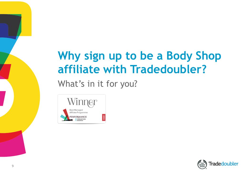 9 Why sign up to be a Body Shop affiliate with Tradedoubler? Whats in it for you?