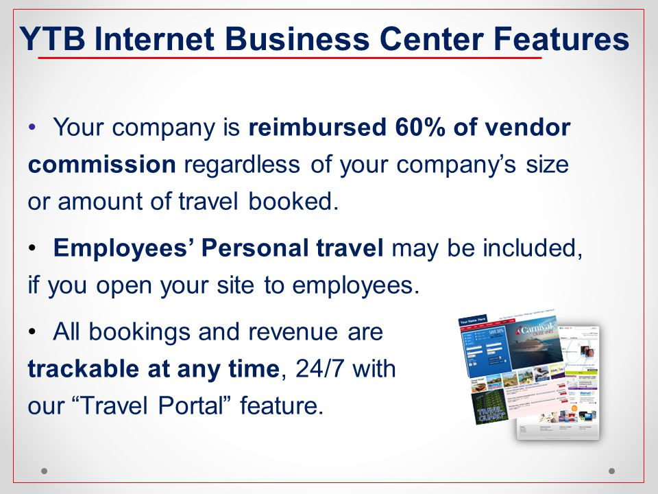 Your company is reimbursed 60% of vendor commission regardless of your companys size or amount of travel booked. Employees Personal travel may be incl