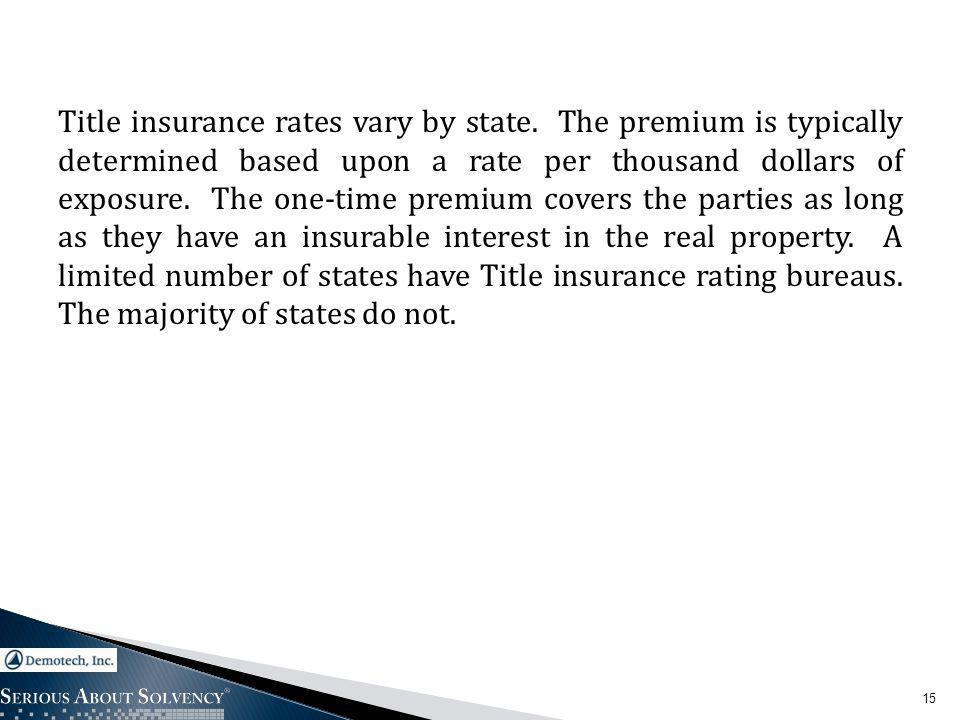 Title insurance rates vary by state.