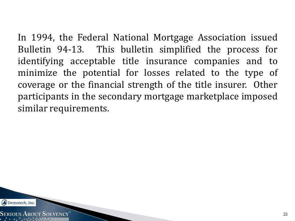 In 1994, the Federal National Mortgage Association issued Bulletin 94-13.
