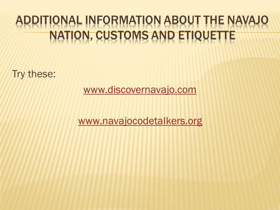 Try these: www.discovernavajo.com www.navajocodetalkers.org