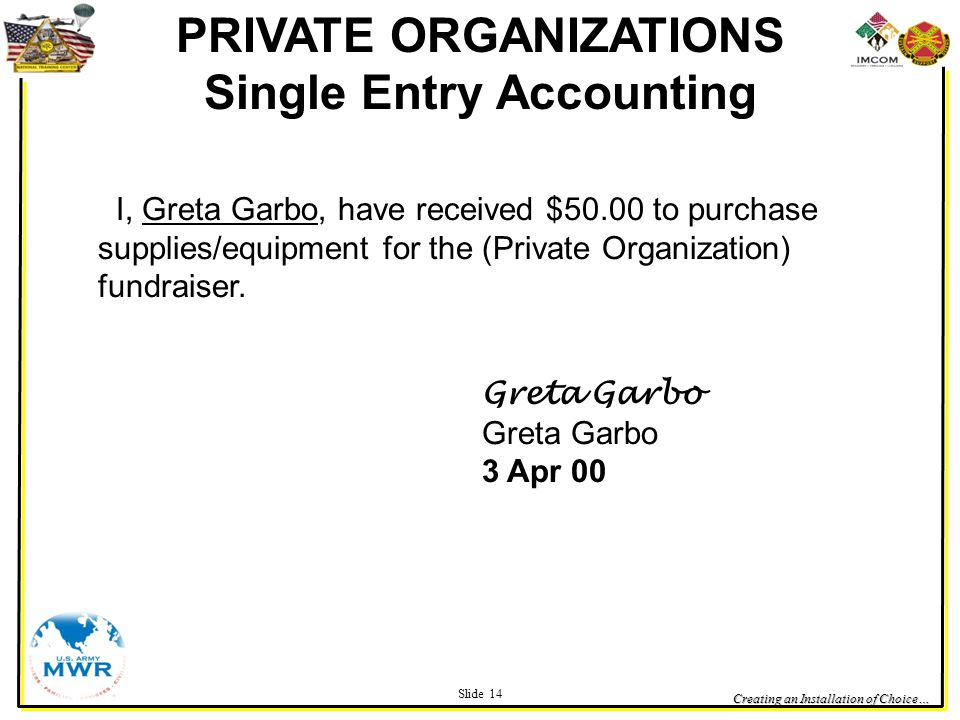 Creating an Installation of Choice… I, Greta Garbo, have received $50.00 to purchase supplies/equipment for the (Private Organization) fundraiser. Gre