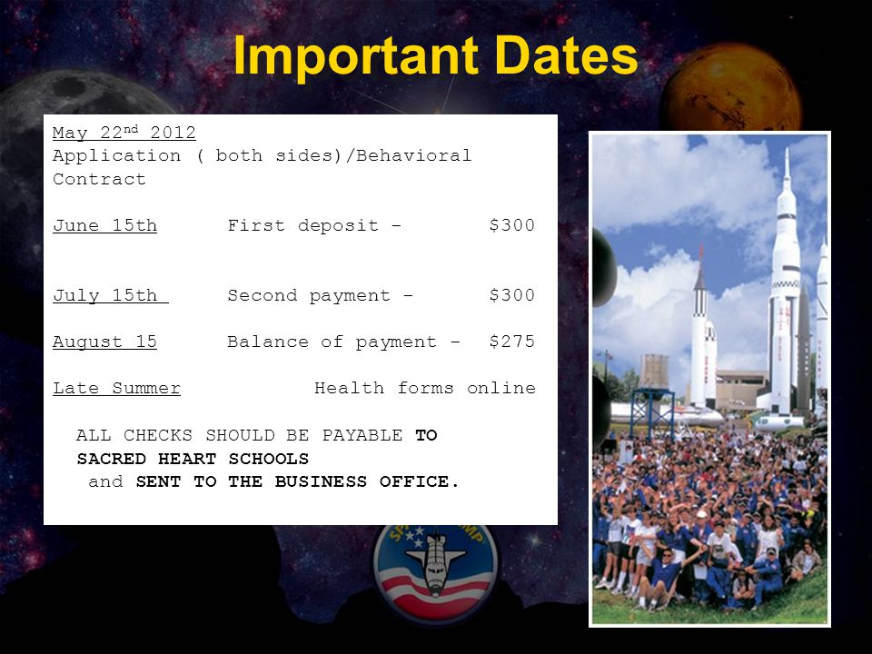 Important Dates May 22 nd 2012 Application ( both sides)/Behavioral Contract June 15thFirst deposit - $300 July 15th Second payment - $300 August 15Ba
