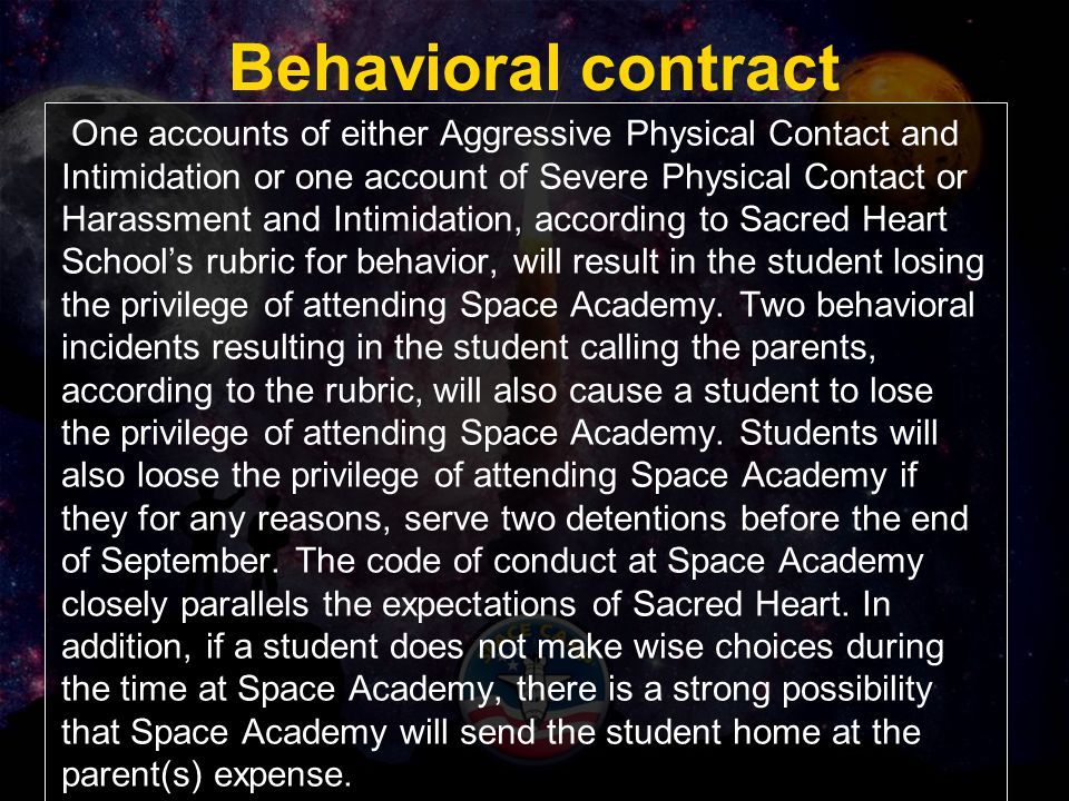 Behavioral contract One accounts of either Aggressive Physical Contact and Intimidation or one account of Severe Physical Contact or Harassment and In