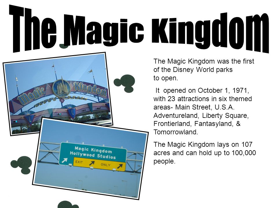 The Magic Kingdom was the first of the Disney World parks to open.