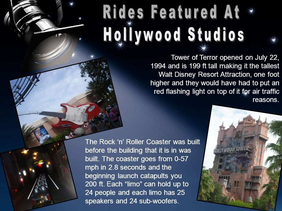 Tower of Terror opened on July 22, 1994 and is 199 ft tall making it the tallest Walt Disney Resort Attraction, one foot higher and they would have had to put an red flashing light on top of it for air traffic reasons.