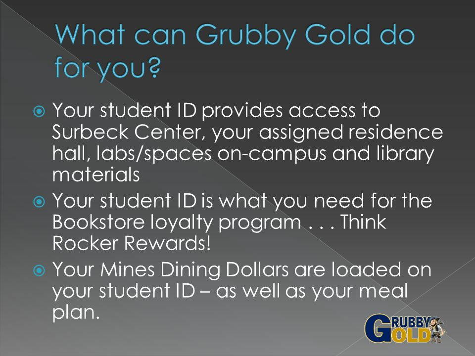 Your student ID provides access to Surbeck Center, your assigned residence hall, labs/spaces on-campus and library materials Your student ID is what you need for the Bookstore loyalty program...