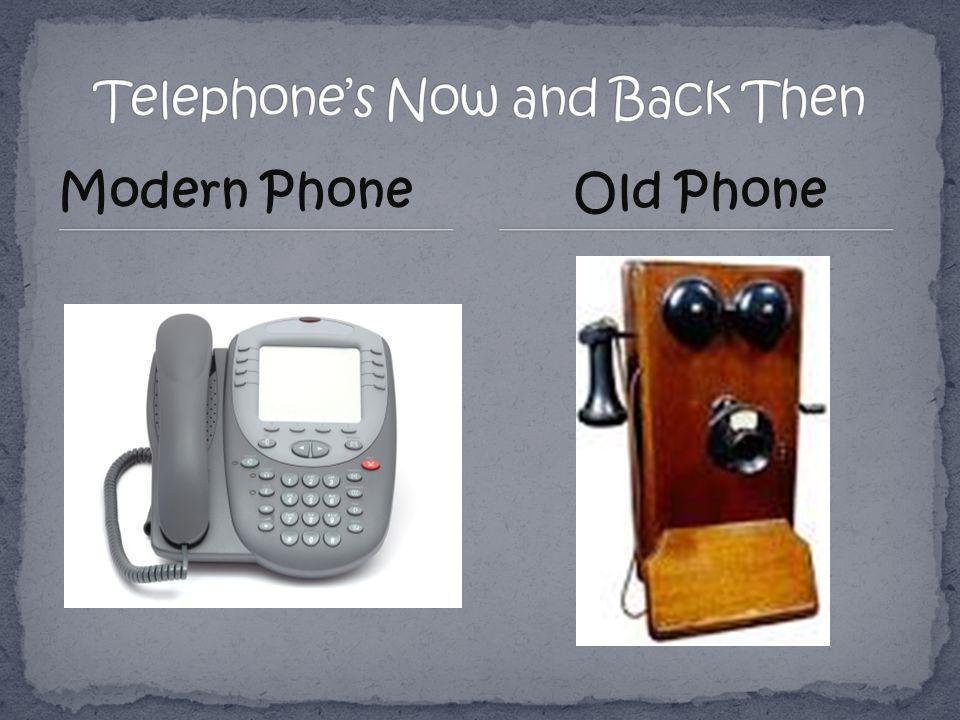Modern PhoneOld Phone