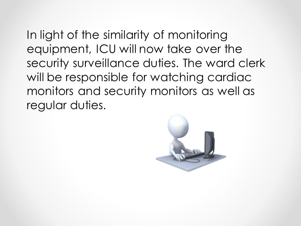 In light of the similarity of monitoring equipment, ICU will now take over the security surveillance duties.