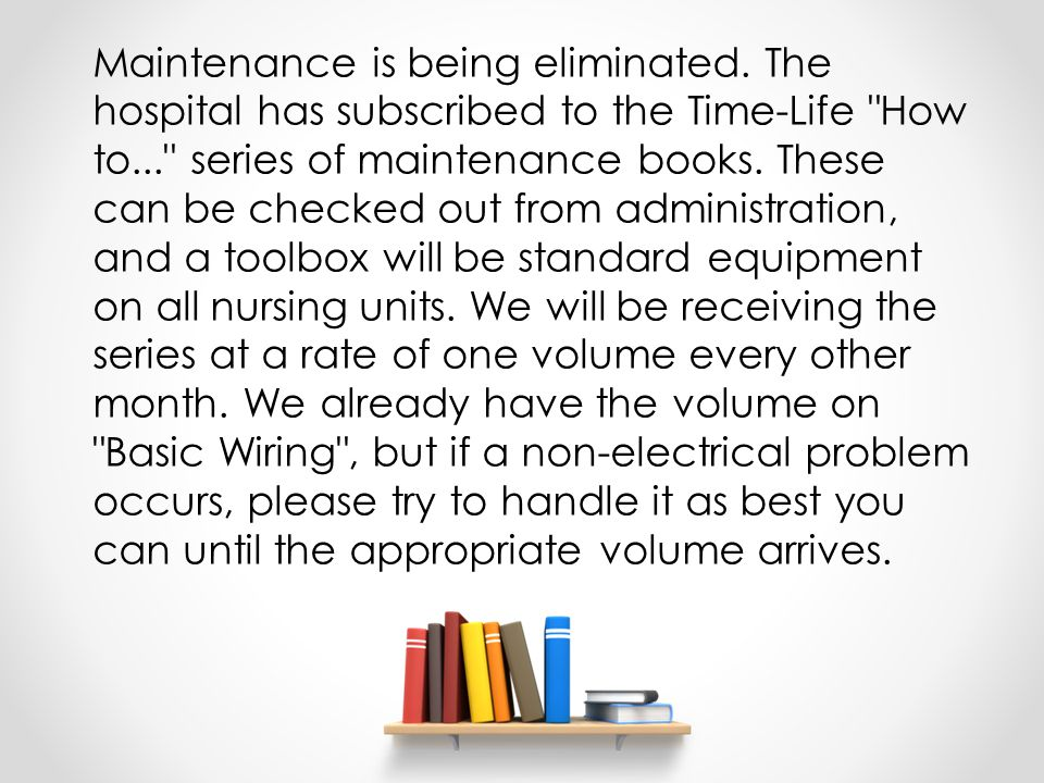 Maintenance is being eliminated.