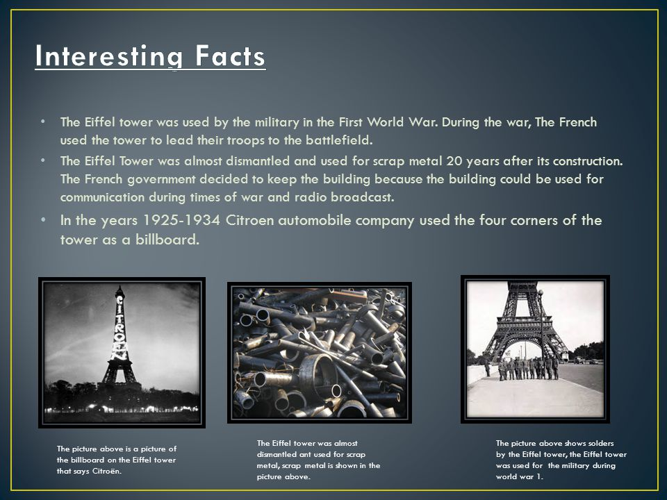 The Eiffel tower was used by the military in the First World War.
