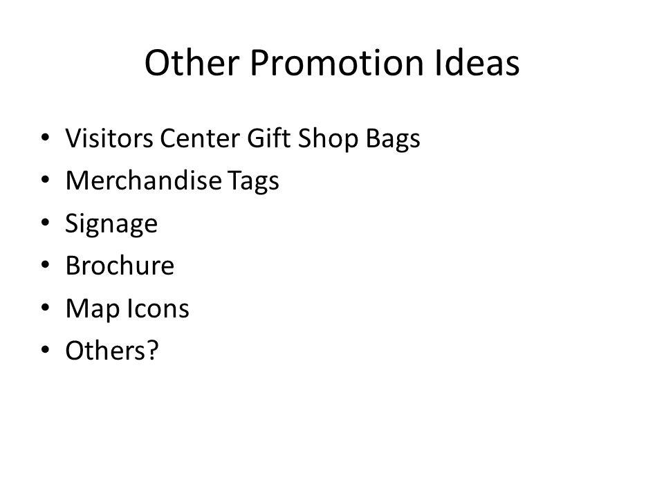 Other Promotion Ideas Visitors Center Gift Shop Bags Merchandise Tags Signage Brochure Map Icons Others