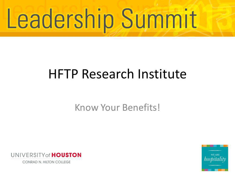 HFTP Research Institute Know Your Benefits!