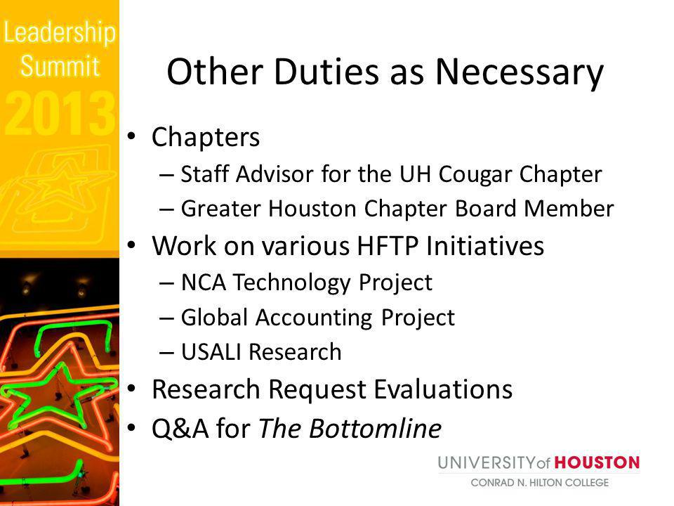 Chapters – Staff Advisor for the UH Cougar Chapter – Greater Houston Chapter Board Member Work on various HFTP Initiatives – NCA Technology Project –