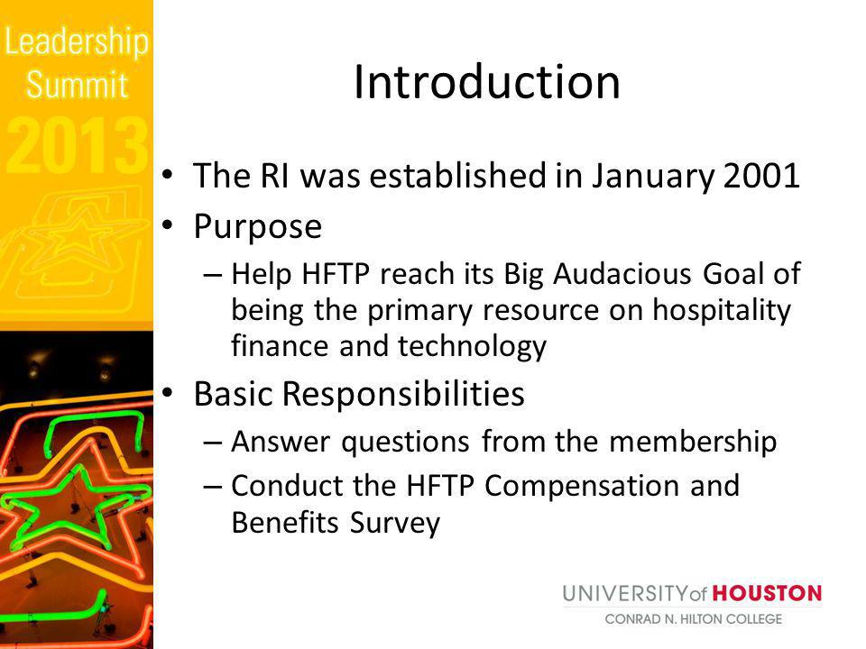 Introduction The RI was established in January 2001 Purpose – Help HFTP reach its Big Audacious Goal of being the primary resource on hospitality fina