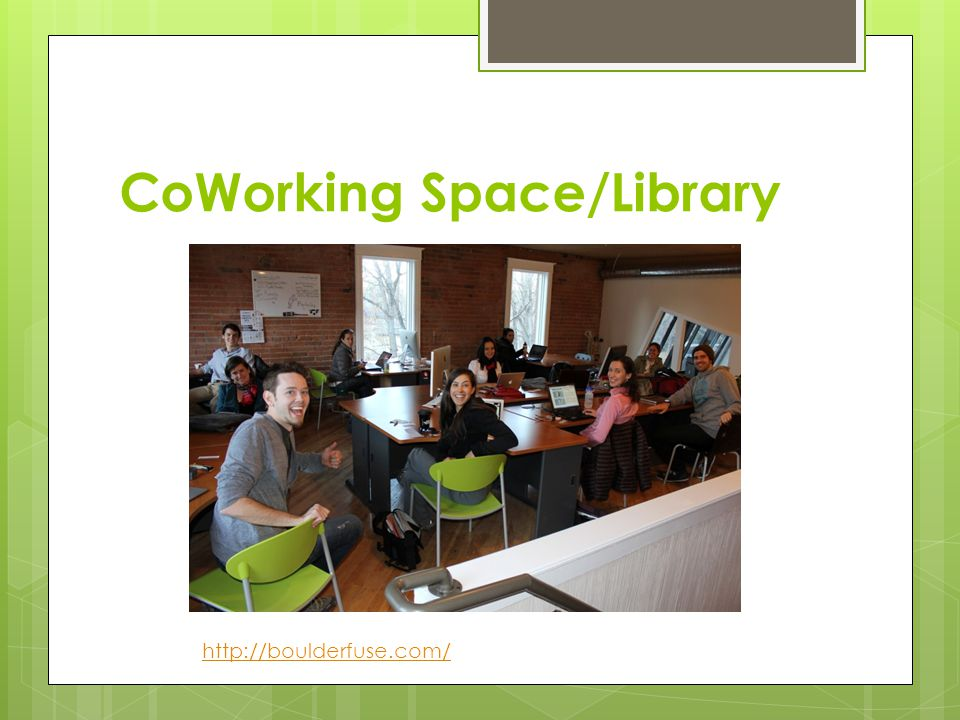CoWorking Space/Library http://boulderfuse.com/